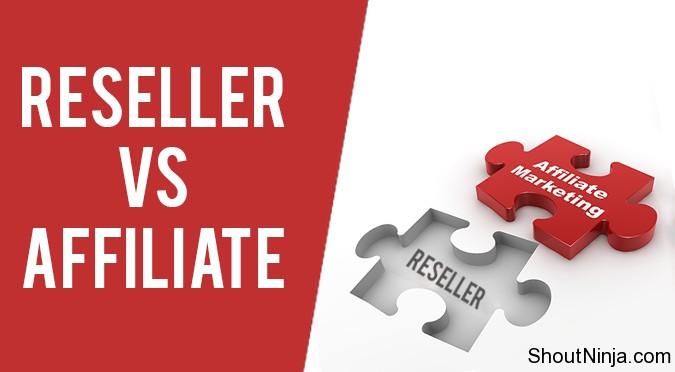 Reseller vs Affiliate
